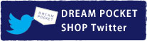 DREAM POCKET Shop twitter
